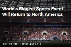 World's Biggest Sports Event Will Return to North America