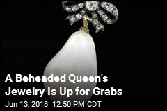 A Beheaded Queen's Jewelry Is Up for Grabs