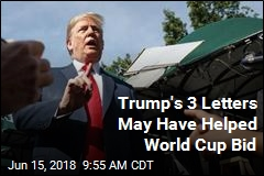 'I Worked Hard on This': Trump Basks in World Cup Decision