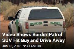 Video: Border Patrol SUV Hits Native American, Drives Off