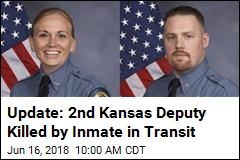 Kansas: 2nd Deputy Dies After Shooting by Inmate