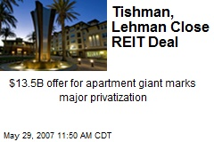 Tishman, Lehman Close REIT Deal
