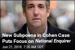 Latest Subpoena in Cohen Case: National Enquirer