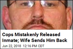 Cops Mistakenly Released Inmate; Wife Sends Him Back