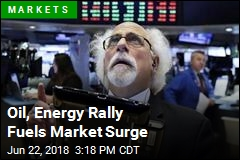 Oil, Energy Rally Fuels Market Surge