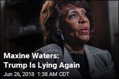 Waters: 'I Have Not Called for the Harm of Anybody'