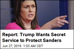 Report: Sarah Sanders Will Get Secret Service Protection