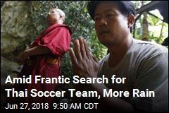 Amid Frantic Search for Thai Soccer Team, More Rain