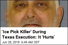 'Ice Pick Killer' During Texas Execution: It 'Hurts'