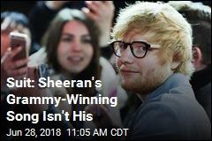 Suit: Sheeran's Grammy-Winning Song Isn't His