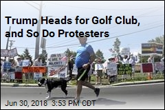 Trump Heads for Golf Club, and So Do Protesters