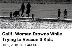 Calif. Woman Drowns While Trying to Rescue 3 Kids