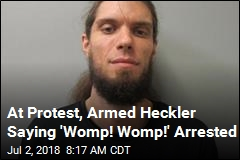 At Protest, Armed Heckler Saying 'Womp! Womp!' Arrested