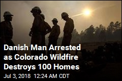 Danish Man Accused of Starting Colorado Wildfire
