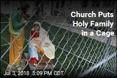 To Protest Border Policy, Church Puts Jesus, Mary, and Joseph in a Cage