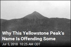He Led a Massacre, Got His Name on Yellowstone Peak