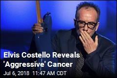 Elvis Costello Reveals 'Aggressive' Cancer