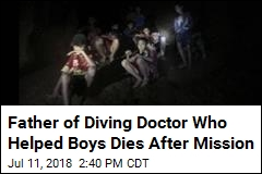 Father of Diving Doctor Who Helped Boys Dies After Mission