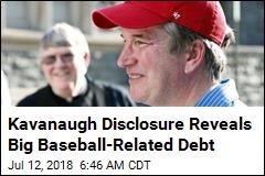 Kavanaugh Racked Up Huge Debt Buying Baseball Tickets