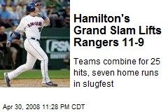Hamilton's Grand Slam Lifts Rangers 11-9