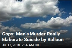 They Thought He Was Murdered, Then Learned About the Balloons