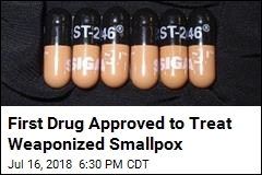 First Drug Approved to Treat Weaponized Smallpox