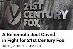 A Behemoth Just Caved in Fight for 21st Century Fox