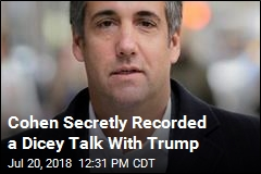 Cohen Recorded Conversation With Trump About Payment