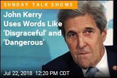 John Kerry Calls Putin Pow-Wow 'Disgraceful' and 'Dangerous'