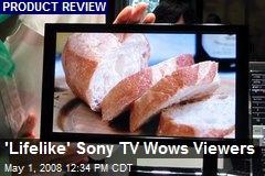 'Lifelike' Sony TV Wows Viewers