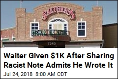 Waiter Given $1K After Sharing Racist Note Admits He Wrote It
