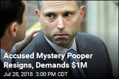 Accused Mystery Pooper Resigns, Demands $1M