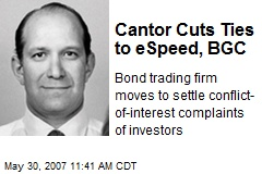 Cantor Cuts Ties to eSpeed, BGC