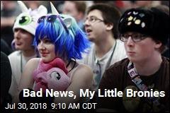 Bad News, My Little Bronies