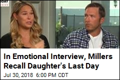 In Emotional Interview, Millers Recall Daughter's Last Day