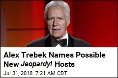 Alex Trebek Names Possible New Jeopardy! Hosts