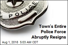 Town's Entire Police Force Abruptly Resigns