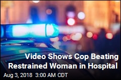 Cop Beat Naked Restrained Woman in Hospital