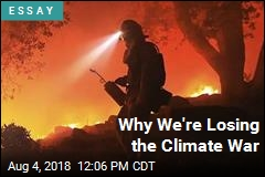 Climate Change: The War We're Losing