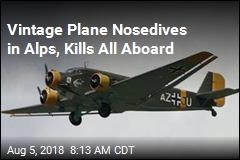 Vintage Plane Nosedives in Alps, Kills All Aboard