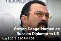 Steven Seagal Named as Russian Diplomat to US