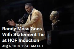 Randy Moss Uses Tie to Make Statement at Hall of Fame Induction