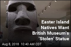 Easter Island Natives Want British Museum's 'Stolen' Statue