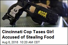 Cincinnati Cop Tases Girl Accused of Stealing Food
