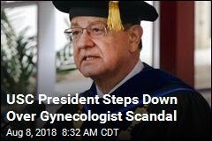 USC President Steps Down Over Gynecologist Scandal