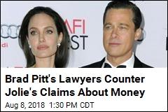 Brad Pitt's Lawyers Say He's Given Angelina Jolie Millions