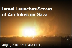 Israel Launches Scores of Airstrikes on Gaza