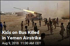 Kids on Bus Killed in Yemen Airstrike