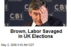Brown, Labor Savaged in UK Elections