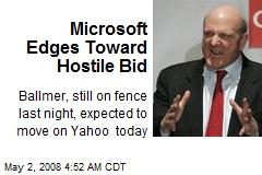 Microsoft Edges Toward Hostile Bid